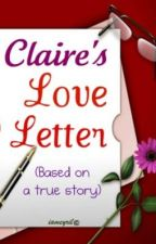 Claire's Love Letter (Based on a True Story) by iamcyril