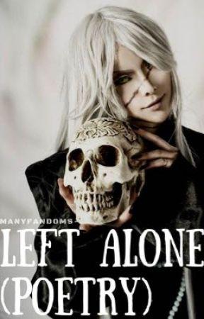 Left Alone by manyfandoms-