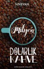 Milyon Dolarlık Kahve by nNevah