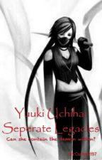 Yuuki Uchiha - Separate Legacies by Curlygirl97