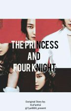 The Princess and Four Knight by tya_4869
