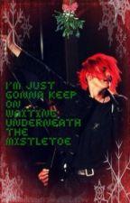 I'm Just Gonna Keep On Waiting Underneath The Mistletoe || Gerard Way Oneshot by Electric_Revenge