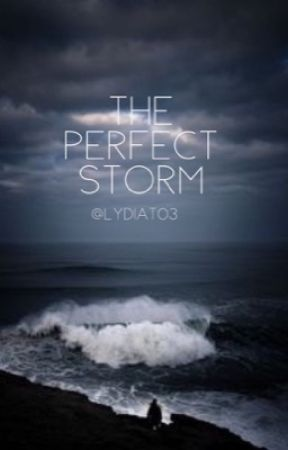 The Perfect Storm [short story] by Lydiat03