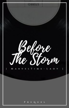 Before The Storm {An Agent Gomez Prequel} by MarvelTime-Lady