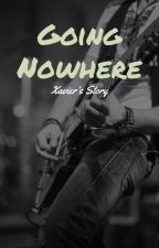 Going Nowhere - Xavier's Story by Xebbex