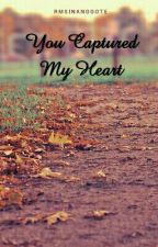 You captured my heart by Rmsinanggote