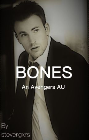 Bones (An Avengers AU) by stevergxrs