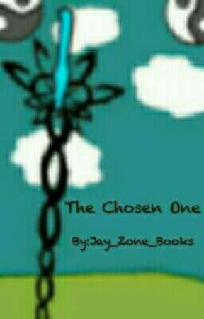 The Chosen One by Jay_Zone_Books