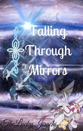 Falling Through Mirrors {Pokémon} by TheLuckyJirachi