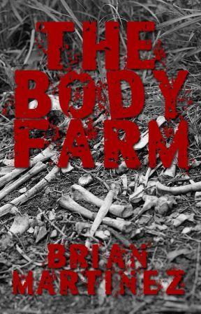 The Body Farm by BrianMartinez
