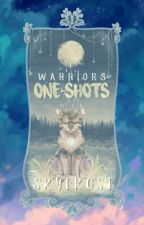 Warriors | One-shots by -Skyfrost-
