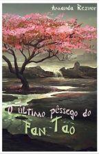 O ÚLTIMO PÊSSEGO DO FAN-TAO by AmandaReznor