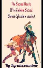 The Sacred Hearts (Fire Emblem: Ephraim x reader) #Wattys2018 by kyralovesanime