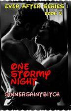 One Stormy Night by sinnersaintbitch