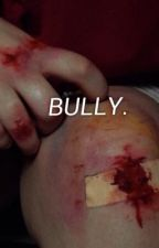 Bully.  by faunletboy