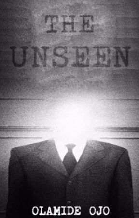 THE UNSEEN by Ojay52