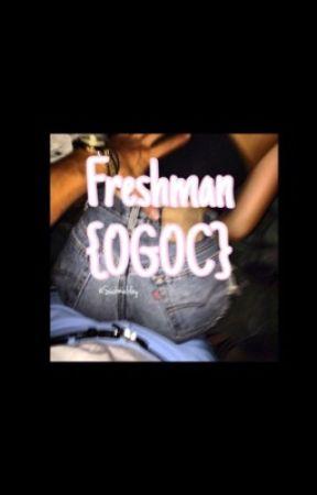 Freshman {OGOC} by suckmaloley