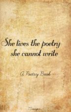 She lives the poetry she cannot write - A Collection by TTrudgen