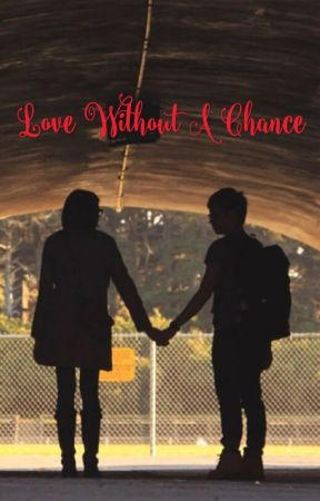 Love without a Chance by TreylinCleveland5