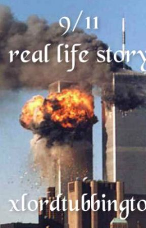 9/11 real life story by xlordtubbington