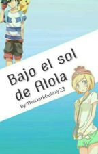 Bajo el Sol de Alola [Amourshipping] by TheDarkGalaxy23