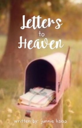 Letters to Heaven by junniehsiaooo