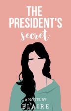 The President's Secret by heyblaire
