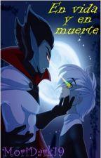 En vida y en muerte by PrincesaMorada19