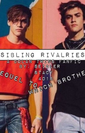 Sibling Rivalries // A Dolan Twins Fanfic by seiglerstacy4018