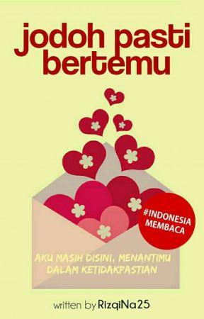 Jodoh Pasti Bertemu (Complated) by RizqiNa25