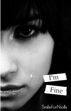 I'm Fine by SmileForNiallx