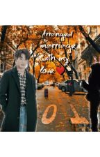 💟💟Arrange Marriage With My Love💟💟(jeon Jungkook FF) by chocochip494