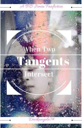 When Two Tangents Intersect (Park Jimin Fan Fiction - BTS) by darkangelx74