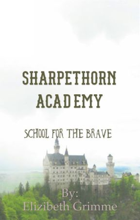 Sharpethorn Academy: School for the Brave by LadyOfTheLibrary