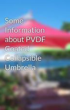 Some Information about PVDF Coated  Collapsible Umbrella by StreetUmbrellas