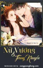 [Edit] Nữ Vương và Trung Khuyển by khuvuonmautim