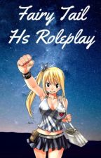 Fairy Tail High-School Roleplay by TallaLove