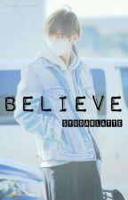 BELIEVE [V BTS Fanfiction] by syugarlatte