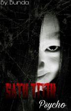Satu Titik( Psycho) by BuNd4_q1La