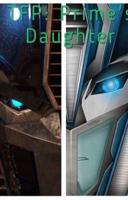 Transformers Prime: Prime's Daughter (Wattys 2018
