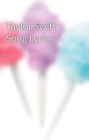 Taylor Swift Song Lyrics Begin Again Wattpad