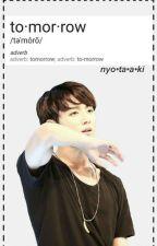 tomorrow - Jungkook FF smut Angst by nyotaaki