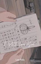 I Still Love You|| Lee Felix by XxbbibbijiksuexX