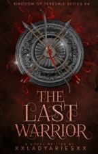 The Last Warrior by xxladyariesxx