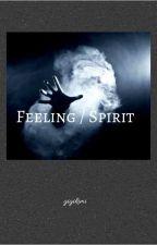 Feelings / Spirit by gigikimi