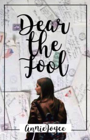 Dear The Fool by anniejoyce13
