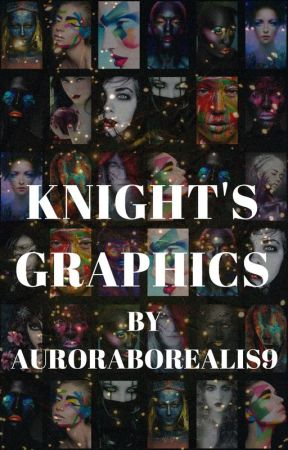 Knights' Graphics by AuroraBorealis9