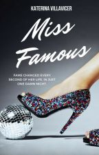 Miss Famous #Wattys2017 by lilmisskisses