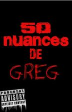 Cinquante nuances de Greg by LeGreg