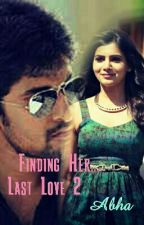 Finding Her....Last Love 2 by Abha3006